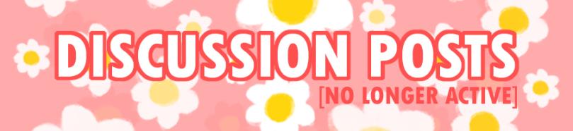 Blog Feature: Discussion Posts (NO LONGER ACTIVE)